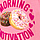 Morning Motivation/Neon Pink Pop